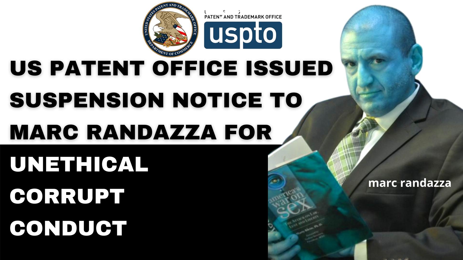 US PATENT OFFICE SUSPENDED CORRUPT ATTORNEY MARC RANDAZZA