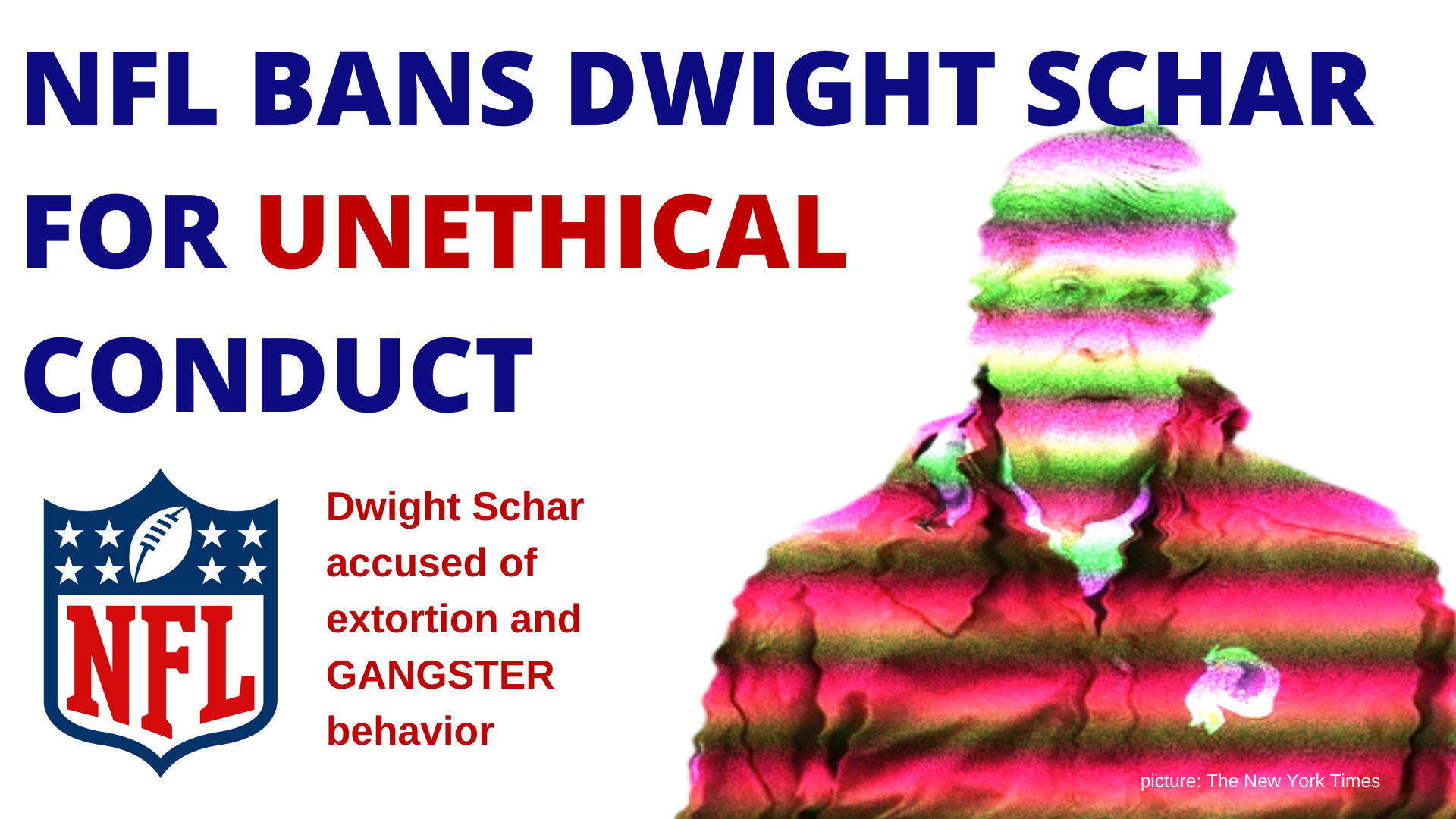 NFL BANS DWIGHT SCHAR FOR UNETHICAL CONDUCT